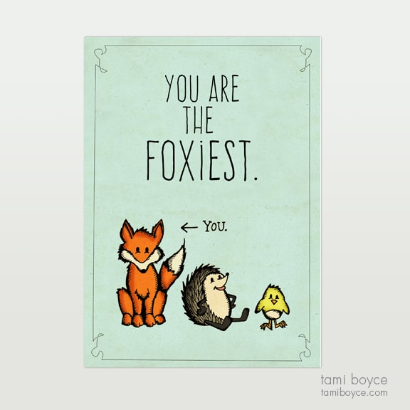 You are the Foxiest, Warm Fuzzy