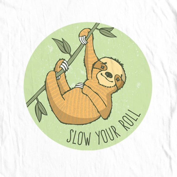 Sloth, Slow Your Roll T-Shirt
